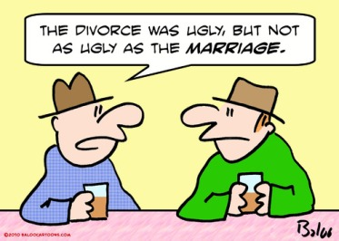 The divorce was ugly, but not as ugly as the marriage.